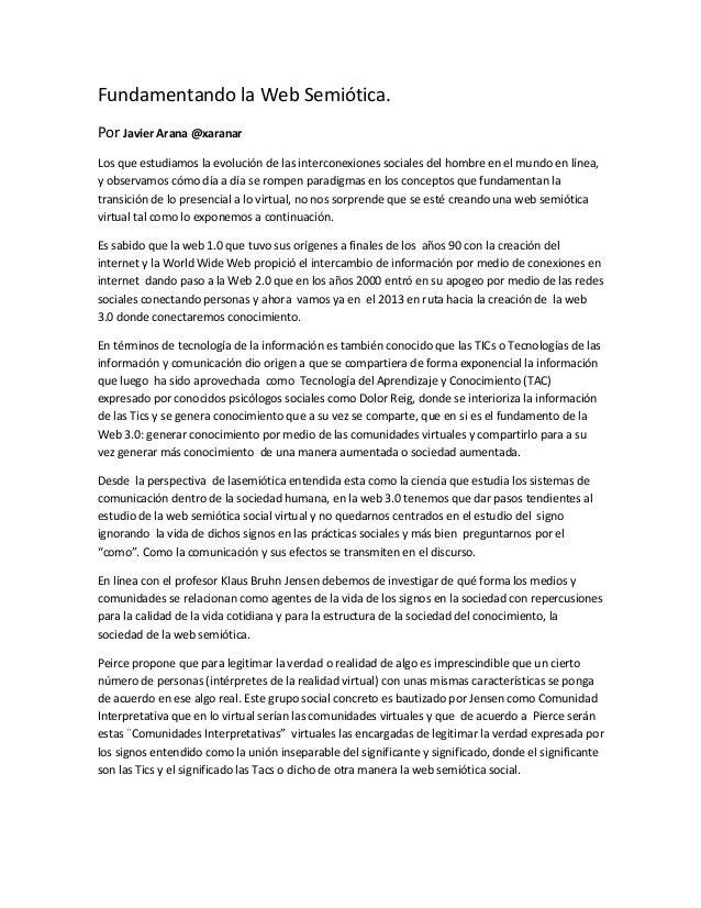 Fundamentando la Web Semiótica. Por Javier Arana @xaranar Los que estudiamos la evolución de las interconexiones sociales ...