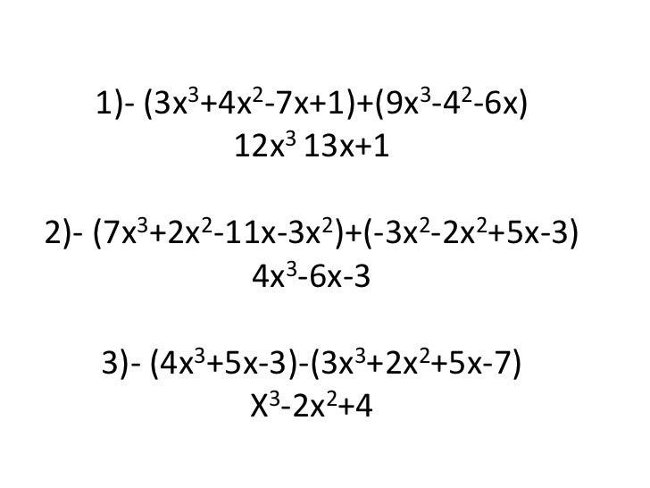 1)- (3x3+4x2-7x+1)+(9x3-42-6x)                              12x3 13x+1                                         2)- (7x3+2...