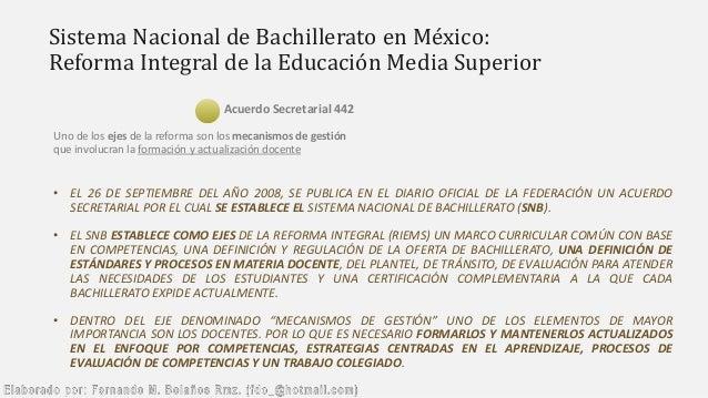 Sistema Nacional de Bachillerato en México: Reforma Integral de la Educación Media Superior Acuerdo Secretarial 442 Uno de...