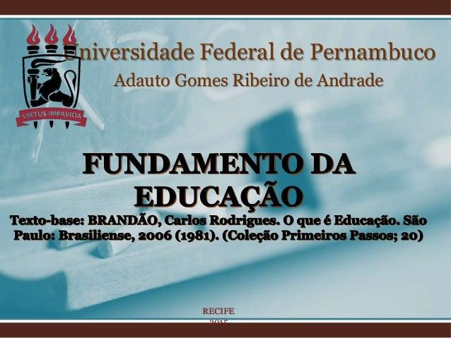 Universidade Federal de Pernambuco Adauto Gomes Ribeiro de Andrade RECIFE 2015