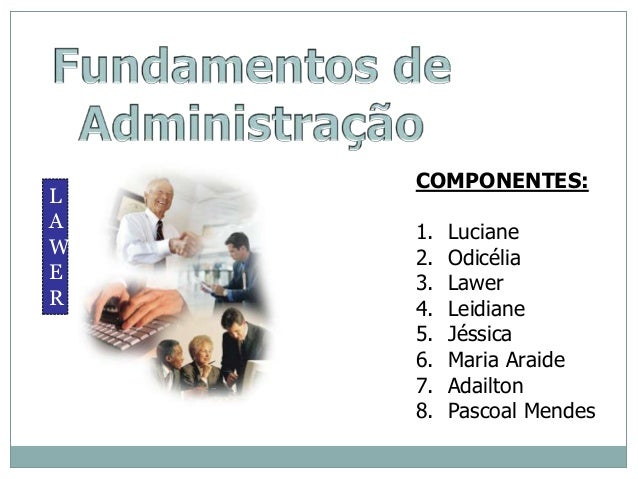 COMPONENTES: 1. Luciane 2. Odicélia 3. Lawer 4. Leidiane 5. Jéssica 6. Maria Araide 7. Adailton 8. Pascoal Mendes L A W E R