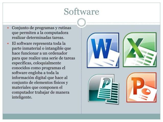 Software   Conjunto de programas y rutinas  que permiten a la computadora  realizar determinadas tareas.   El software r...