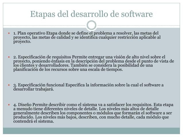 Etapas del desarrollo de software   1. Plan operativo Etapa donde se define el problema a resolver, las metas del  proyec...