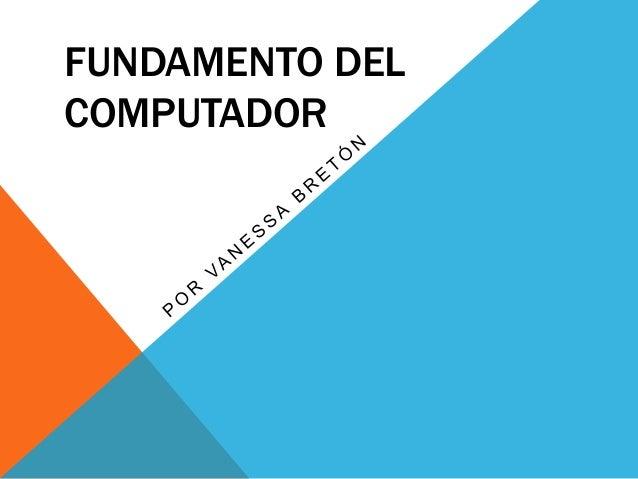 FUNDAMENTO DEL  COMPUTADOR