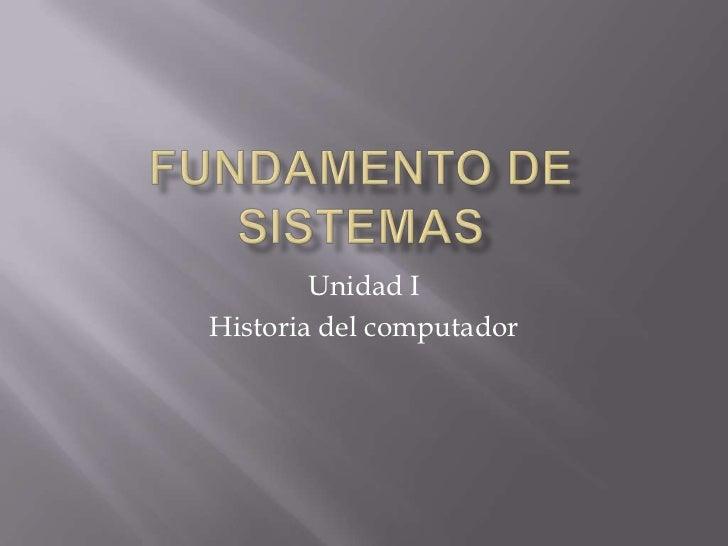 Unidad IHistoria del computador