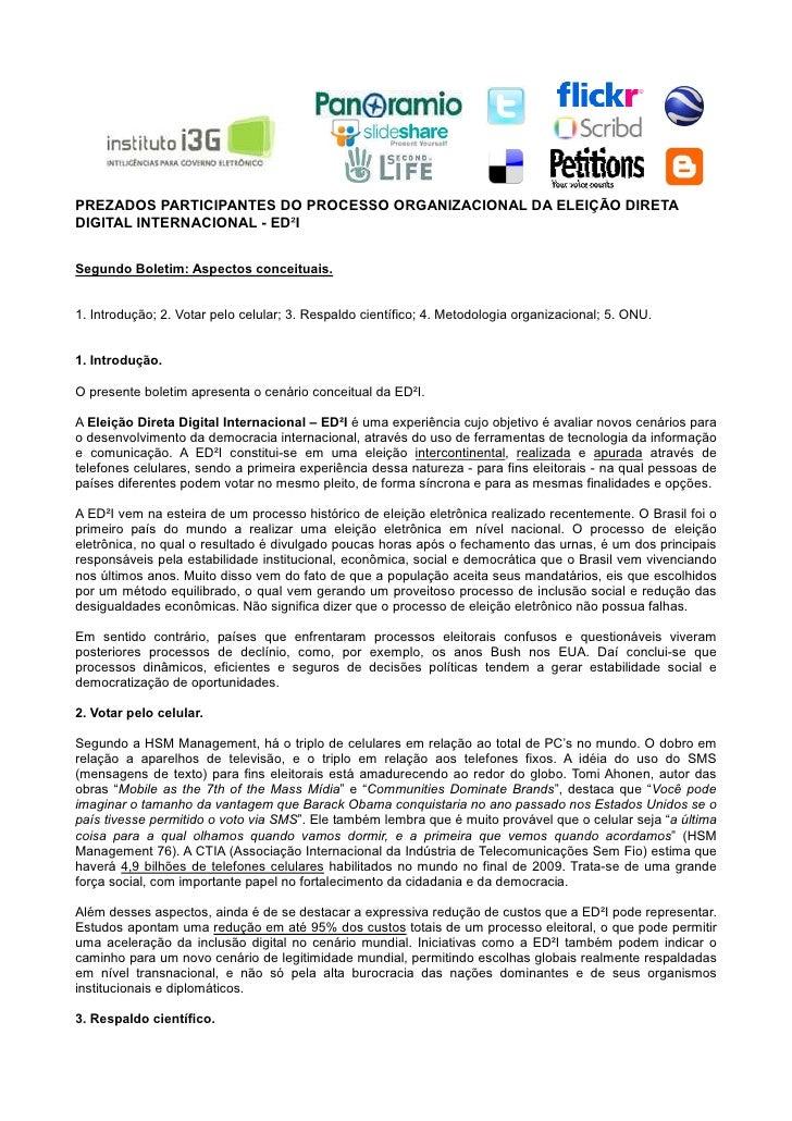PREZADOS PARTICIPANTES DO PROCESSO ORGANIZACIONAL DA ELEIÇÃO DIRETA DIGITAL INTERNACIONAL - ED²I   Segundo Boletim: Aspect...