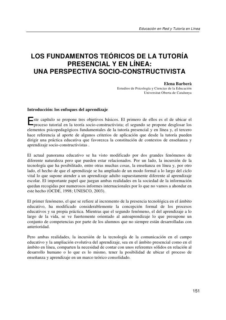 Educación en Red y Tutoría en Línea       LOS FUNDAMENTOS TEÓRICOS DE LA TUTORÍA            PRESENCIAL Y EN LÍNEA:    UNA ...