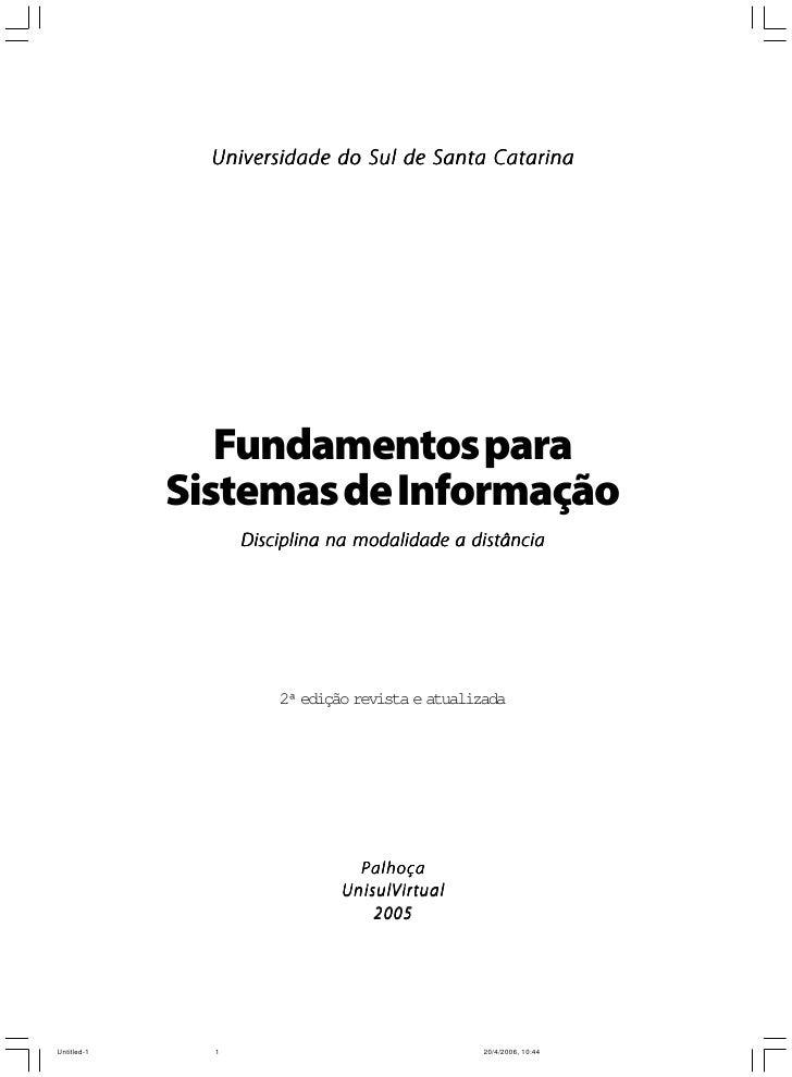 Universidade do Sul de Santa Catarina        Fundamentos para Sistemas de Informação     Disciplina na modalidade a distân...
