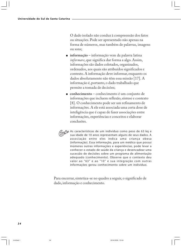 Universidade do Sul de Santa Catarina                                 2ª lei – O valor da informação aumenta com o uso    ...