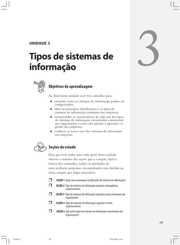 Fundamentos para sistemas de informação     Por exemplo, o sistema que atende o diretor comercial da Pfizer tem caracterís...