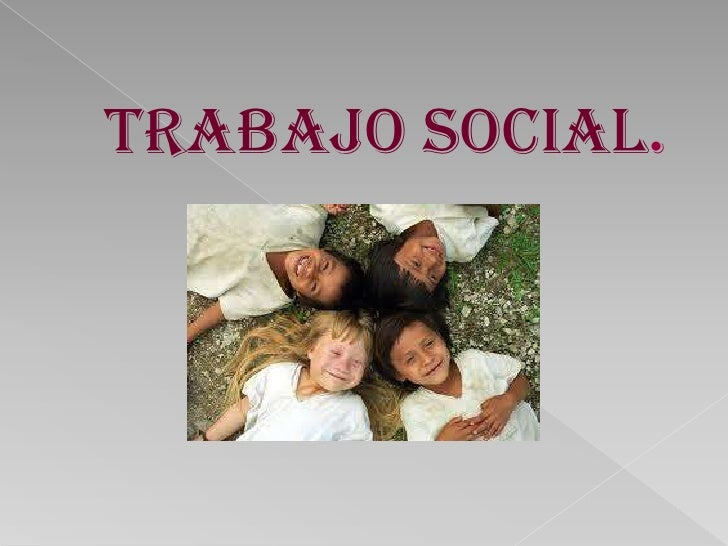 TRABAJO SOCIAL.