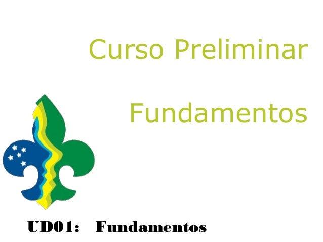 Curso Preliminar         FundamentosUD01: Fundamentos