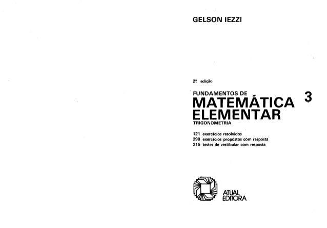 GELSON IEZZI  2! edição  q FUNDAMENTOS DE  MATEMÁTICA 3 ELEMENTAR  TRIGONOMETRIA  121 exercícios resolvidos 298 exercícios...