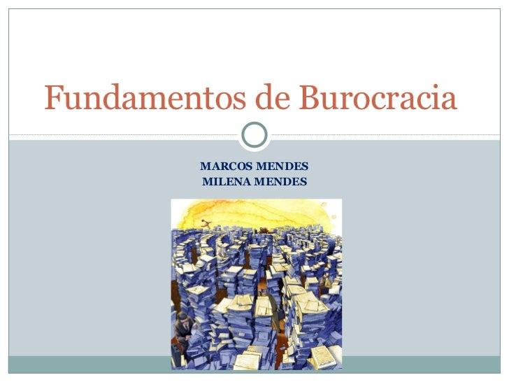 MARCOS MENDES MILENA MENDES Fundamentos de Burocracia