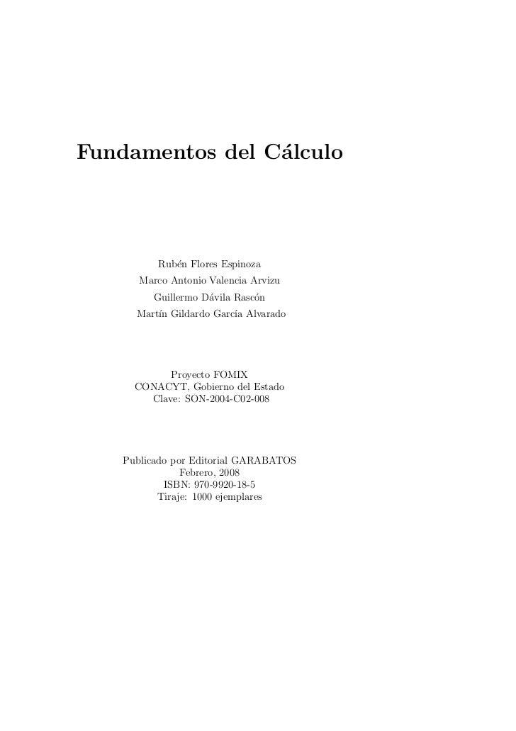 Fundamentos del C´lculo                 a         Rub´n Flores Espinoza            e      Marco Antonio Valencia Arvizu   ...