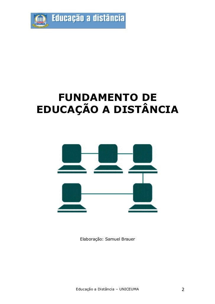 FUNDAMENTO DEEDUCAÇÃO A DISTÂNCIA       Elaboração: Samuel Brauer     Educação a Distância – UNICEUMA   2