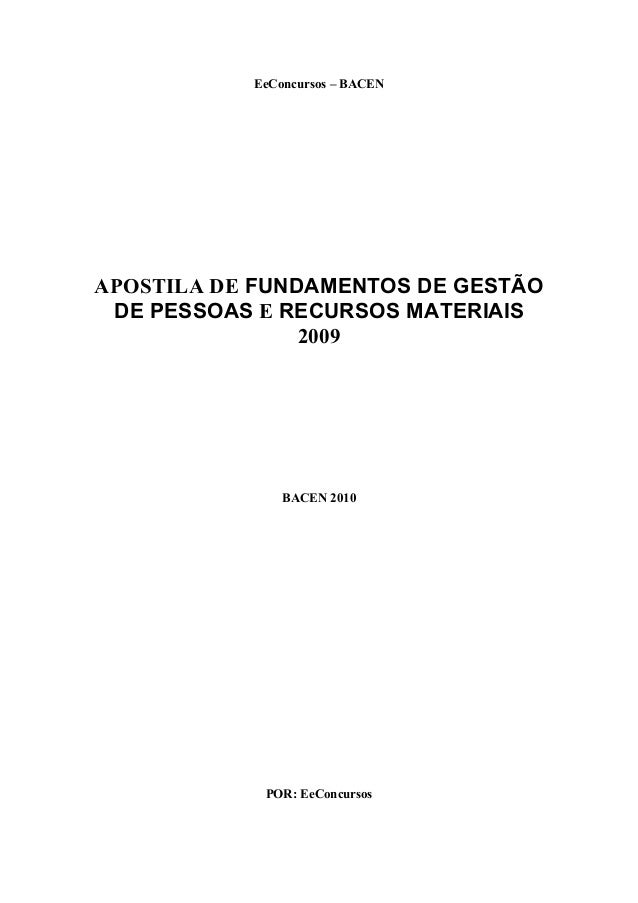 EeConcursos – BACEN APOSTILA DE FUNDAMENTOS DE GESTÃO DE PESSOAS E RECURSOS MATERIAIS 2009 BACEN 2010 POR: EeConcursos