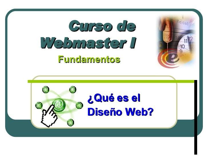 Curso de Webmaster I Fundamentos  ¿Qué es el  Diseño Web?