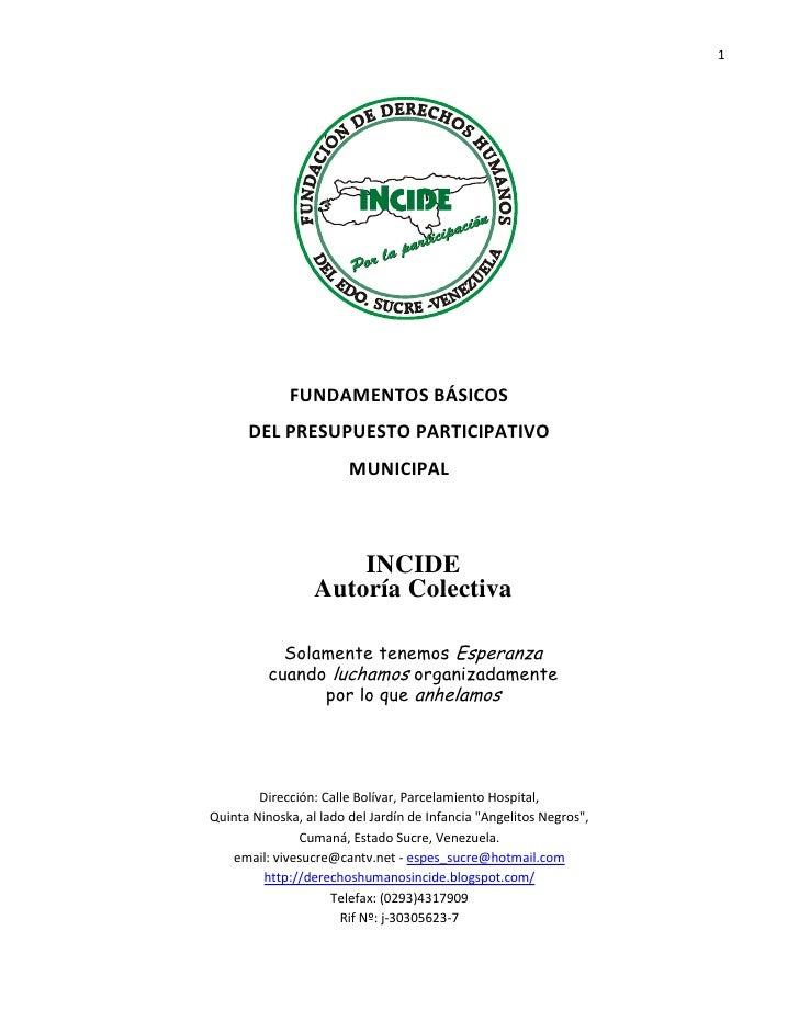 FUNDAMENTOS BÁSICOS<br />DEL PRESUPUESTO PARTICIPATIVO<br />MUNICIPAL<br />INCIDE<br />Autoría Colectiva<br />Solamente te...