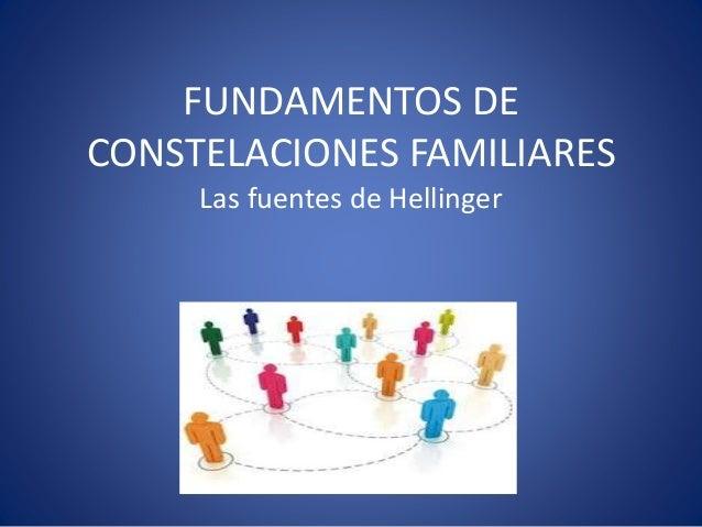 FUNDAMENTOS DE CONSTELACIONES FAMILIARES Las fuentes de Hellinger