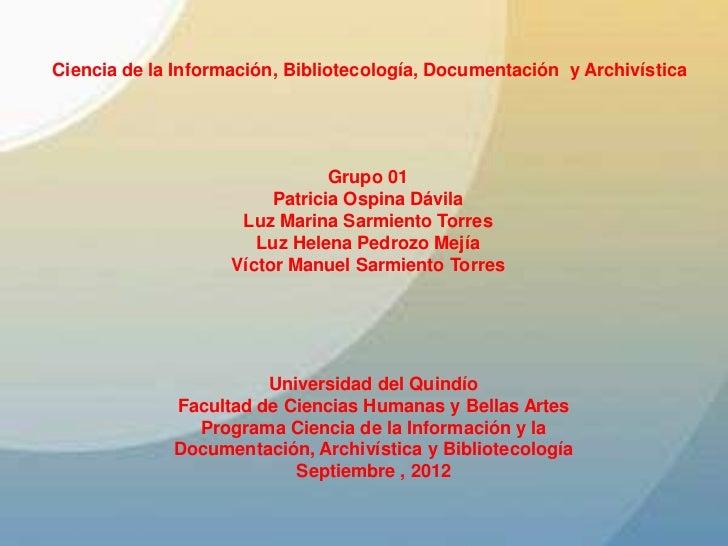 Ciencia de la Información, Bibliotecología, Documentación y Archivística                                Grupo 01          ...