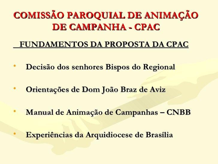 COMISSÃO PAROQUIAL DE ANIMAÇÃO DE CAMPANHA - CPAC <ul><li>FUNDAMENTOS DA PROPOSTA DA CPAC </li></ul><ul><li>Decisão dos se...