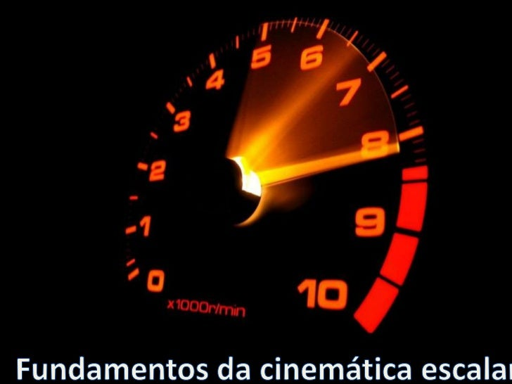 Fundamentos da cinemática escalar<br />