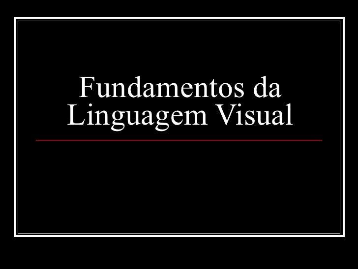 Fundamentos da Linguagem Visual