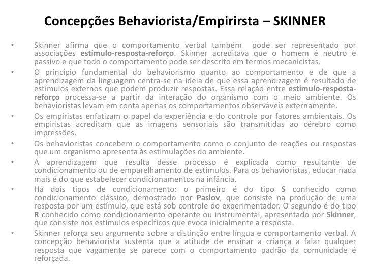 Concepções Behaviorista/Empirirsta – SKINNER•   Skinner afirma que o comportamento verbal também pode ser representado por...