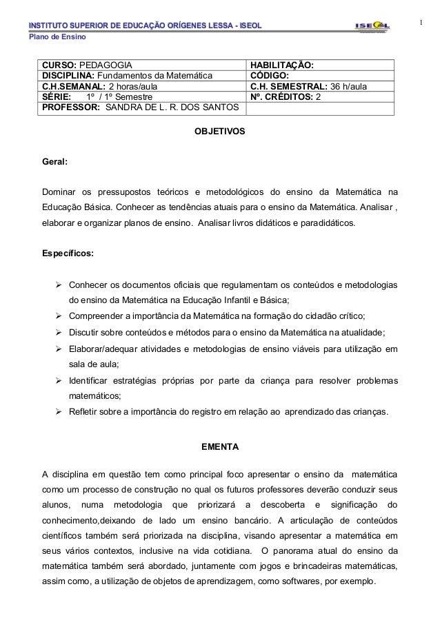 INSTITUTO SUPERIOR DE EDUCAÇÃO ORÍGENES LESSA - ISEOL                                            1Plano de Ensino   CURSO:...