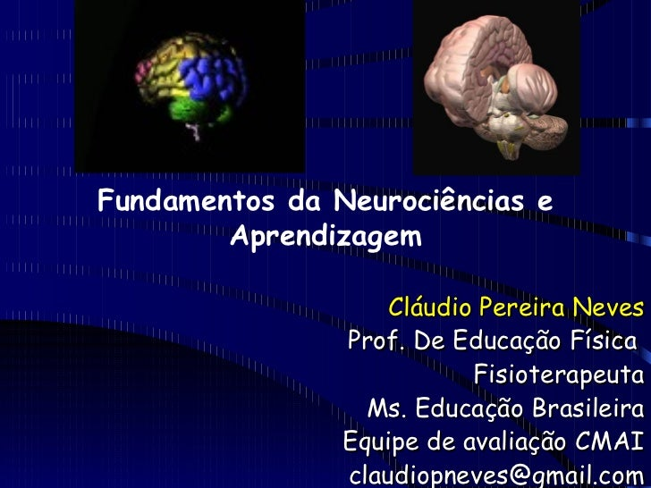 Cláudio Pereira Neves Prof. De Educação Física  Fisioterapeuta Ms. Educação Brasileira Equipe de avaliação CMAI [email_add...