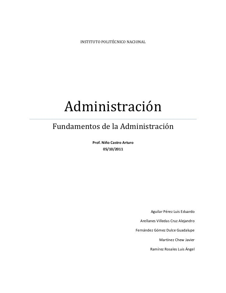 INSTITUTO POLITÉCNICO NACIONAL   AdministraciónFundamentos de la Administración            Prof. Niño Castro Arturo       ...