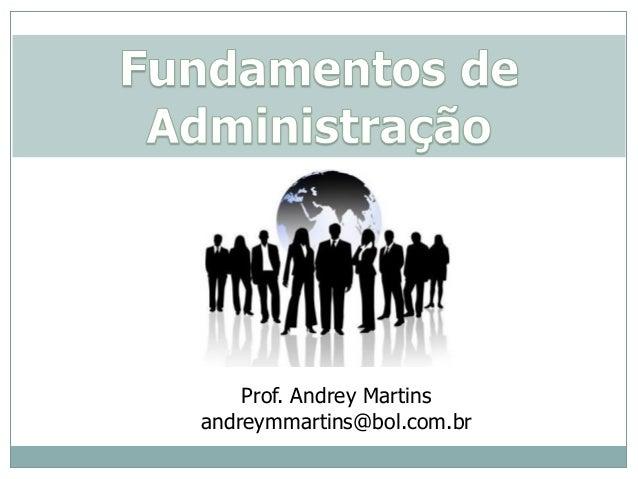 Prof. Andrey Martins andreymmartins@bol.com.br