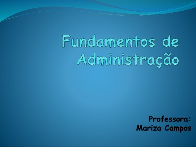 Professora: Mariza Campos