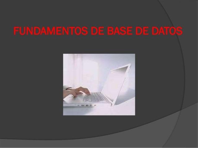 FUNDAMENTOS DE BASE DE DATOS