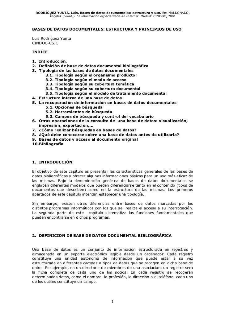 RODRÍGUEZ YUNTA, Luis. Bases de datos documentales: estructura y uso. En: MALDONADO,       Ángeles (coord.). La informació...