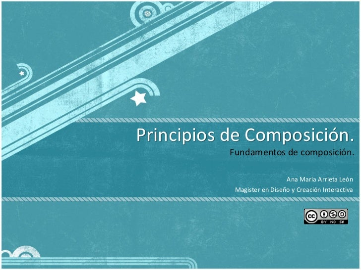 Principios de Composición.           Fundamentos de composición.                             Ana Maria Arrieta León       ...