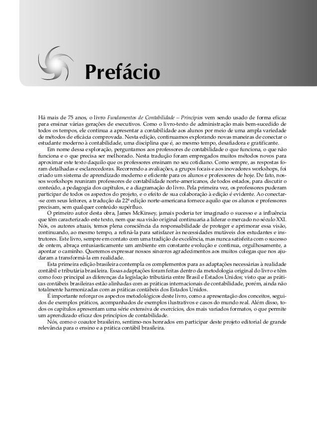Prefácio  Há mais de 75 anos, o livro Fundamentos de Contabilidade – Princípios vem sendo usado de forma eficaz  para ensi...