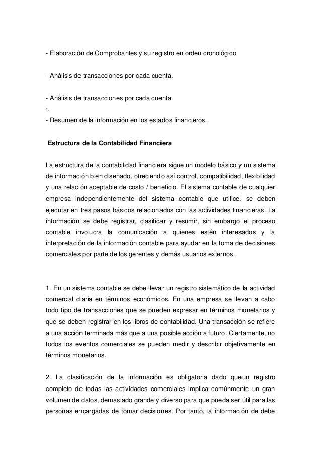 - Elaboración de Comprobantes y su registro en orden cronológico- Análisis de transacciones por cada cuenta.- Análisis de ...