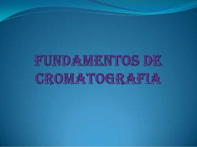 CROMATOGRAFIA  Es un método muy empleado para la separación, identificación y determinación de los componentes químicos d...