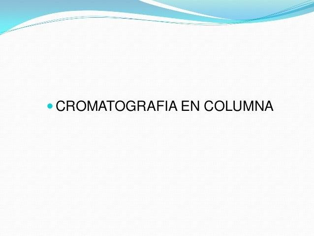 Figura 1. Clasificación de métodos cromatogràficos en columna
