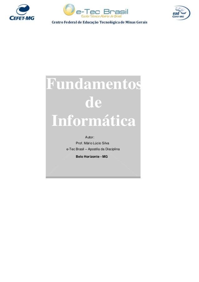 Centro Federal de Educação Tecnológica de Minas Gerais  Fundamentos sD       de   Informática                        Autor...