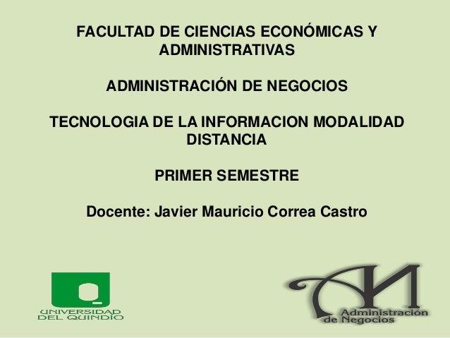 FACULTAD DE CIENCIAS ECONÓMICAS Y ADMINISTRATIVAS ADMINISTRACIÓN DE NEGOCIOS TECNOLOGIA DE LA INFORMACION FUNDAMENTOS DE I...