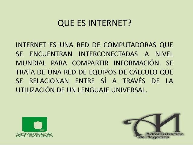INTRODUCCIÓN A INTERNET El concepto Internet tiene sus raíces en el idioma inglés y se encuentra conformado por el vocablo...