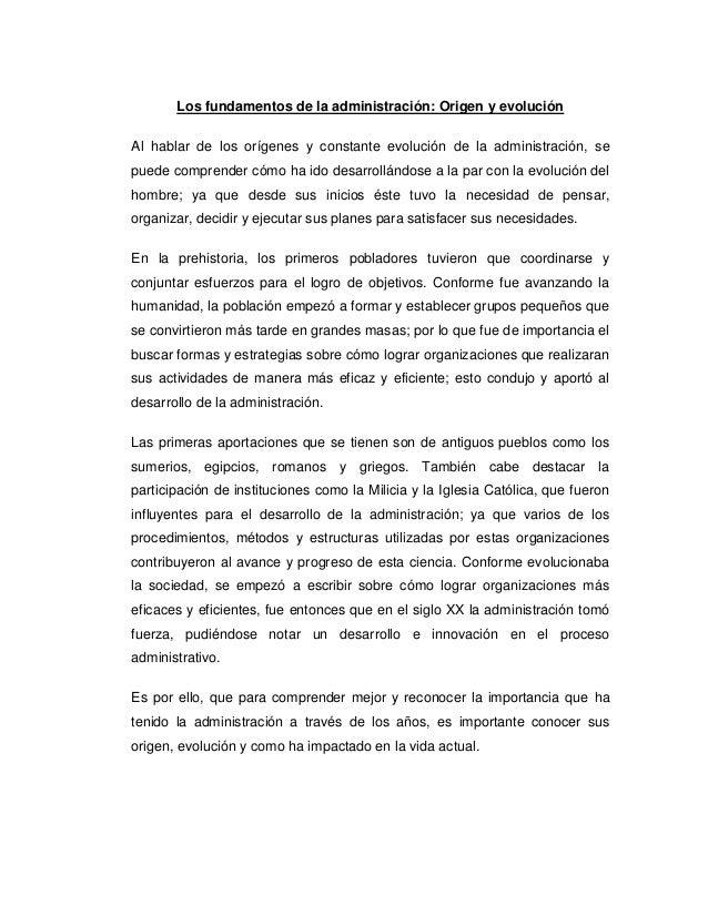 Los fundamentos de la administración: Origen y evolución Al hablar de los orígenes y constante evolución de la administrac...