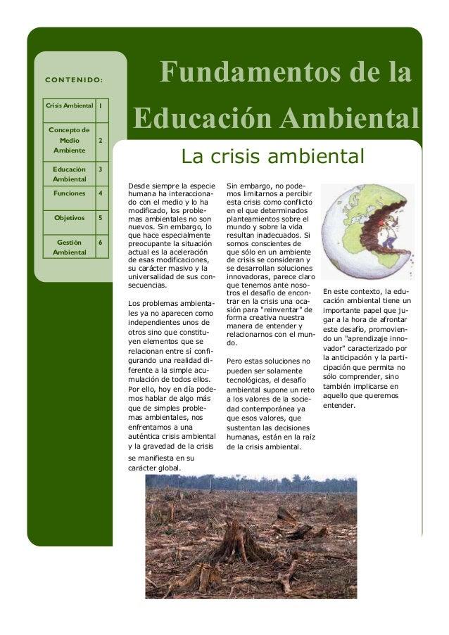 En este contexto, la edu- cación ambiental tiene un importante papel que ju- gar a la hora de afrontar este desafío, promo...