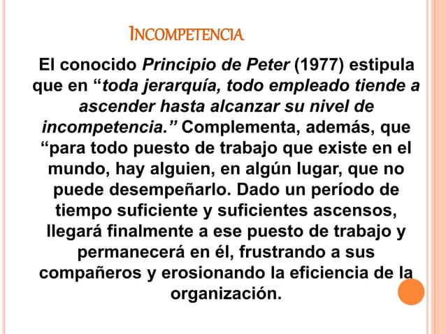 """INCOMPETENCIA El conocido Principio de Peter (1977) estipula que en """"toda jerarquía, todo empleado tiende a ascender hasta..."""