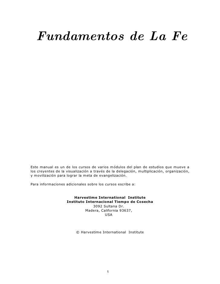 Fundamentos de La Fe     Este manual es un de los cursos de varios módulos del plan de estudios que mueve a los creyentes ...