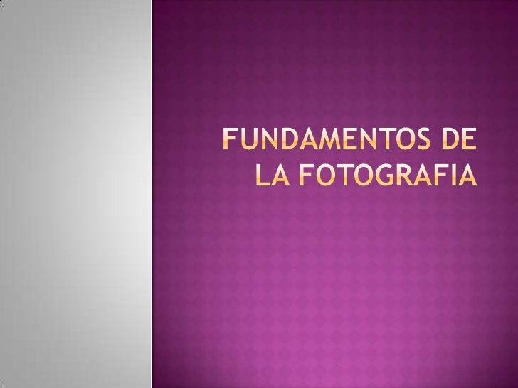 Fundamentos de la fotografia<br />