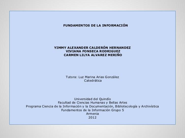 FUNDAMENTOS DE LA INFORMACIÓN                  YIMMY ALEXANDER CALDERÓN HERNANDEZ                       VIVIANA FONSECA RO...